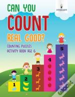 Can You Count Real Good? Counting Puzzles Activity Book Age 6