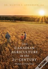 Canadian Agriculture In The 21st Century