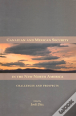Canadian And Mexican Security In The New North America