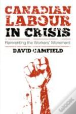 Canadian Labour In Crisis