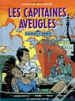 Canal Choc T.2; Les Capitaines Aveugles