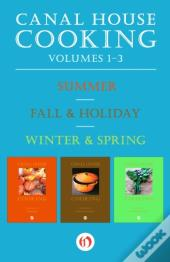 Canal House Cooking Volumes One Through Three