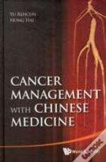 Cancer Management With Chinese Medicine