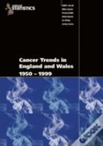 Cancer Trends In England And Wales 1950-1999