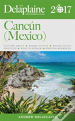 Cancun (Mexico) - The Delaplaine 2017 Long Weekend Guide