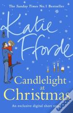Candlelight At Christmas (The Most Romantic Short Story You Ll Read This Christmas)