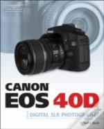 Canon Eos 40d Guide To Digital Slr Photo