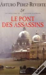 Capitaine Alatriste T.7. Le Pont Des Assassins