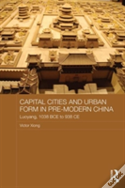 Wook.pt - Capital Cities And Urban Form In Premodern China