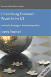 Capitalising Economic Power In The Us