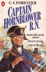 Captain Hornblower R.N.'Hornblower And The 'Atropos'', 'The Happy Return', 'A Ship Of The Line'