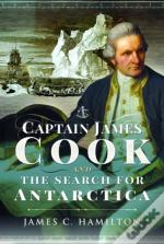 Captain James Cook And The Search For Antarctica