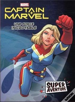 Wook.pt - Captain Marvel - Super Aventure - Une Force Incroyable