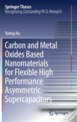 Wook.pt - Carbon And Metal Oxides Based Nanomaterials For Flexible High Performance Asymmetric Supercapacitors
