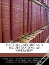 Carbon Capture And Sequestration: An Overview