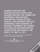 Carbon Capture And Sequestration Legislation: Hearing Before The Committee On Energy And Natural Resources, United States Senate