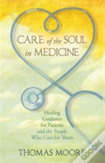 Care Of The Soul In Medicine