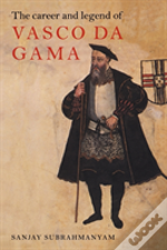 Career And Legend Of Vasco Da Gama