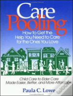 Carepooling: How To Get The Help You Need To Care For The Ones You Love