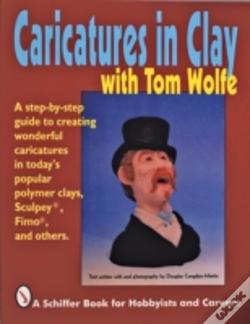 Wook.pt - Caricatures In Clay With Tom Wolfe