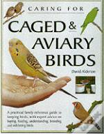 Caring For Caged And Aviary Birds