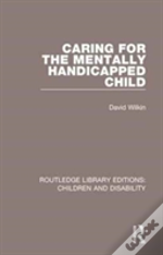 Caring For The Mentally Handicapped Child