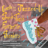 Carla And The Jazzed-Up Scorch-Torch Funtastic Sneakers