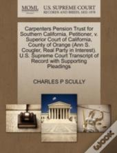 Carpenters Pension Trust For Southern California, Petitioner, V. Superior Court Of California, County Of Orange (Ann S. Cougler, Real Party In Interes