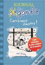Carrement Claustro. Journal D'Un Degonfle T.6