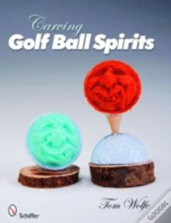 Wook.pt - Carving Golf Ball Spirits