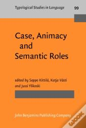 Case, Animacy And Semantic Roles