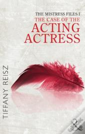 Case Of The Acting Actress (Mills & Boon Spice) (Short Stories From The Original Sinners)