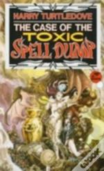 Case Of The Toxic Spell Dump
