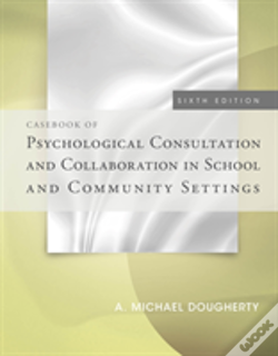 Wook.pt - Casebook Of Psychological Consultation And Collaboration In School And Community Settings