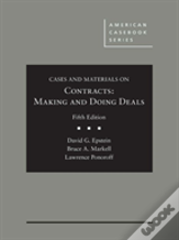 Cases And Materials On Contracts, Making And Doing Deals