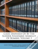 Cases Disposed Of By The Sudder Foujdare