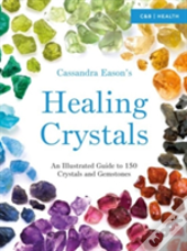 Cassandra Eason'S Illustrated Directory Of Healing Crystals
