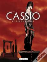 Cassio T.2 ; Le Second Coup