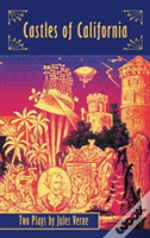 Castles Of California: Two Plays By Jules Verne (Hardback)