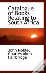 Catalogue Of Books Relating To South Afr