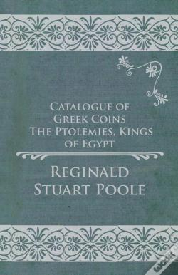 Wook.pt - Catalogue Of Greek Coins - The Ptolemies, Kings Of Egypt