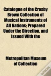 Catalogue Of The Crosby Brown Collection