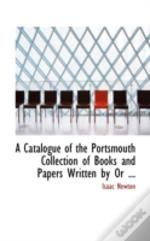 Catalogue Of The Portsmouth Collection Of Books And Papers Written By Or ...