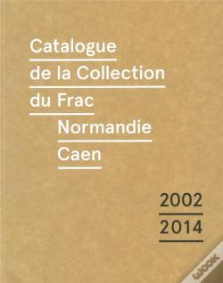 Wook.pt - Catalogue Raisonne De La Collection Du Frac De...