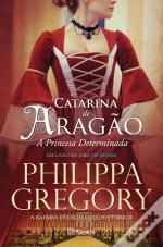 Catarina de Aragão - A Princesa Determinada