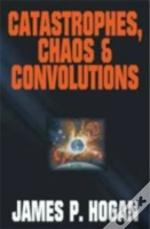 Catastrophies, Chaos And Convolutions