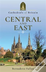 Cathedrals Of Britain Central & East
