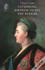 Catherine, Empress Of All The Russias
