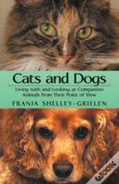 Cats And Dogs:  Living With And Looking