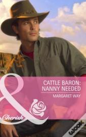 Cattle Baron: Nanny Needed (Mills & Boon Cherish)